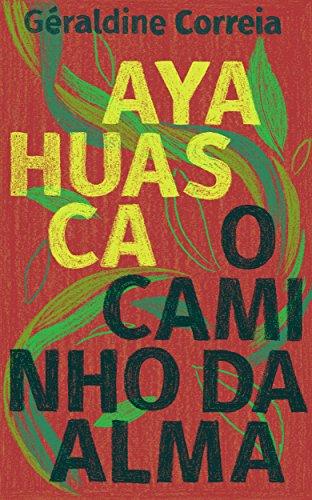 ayahuasca o caminho da alma